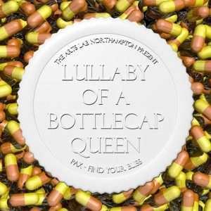 Lullaby Of A Bottlecap Queen
