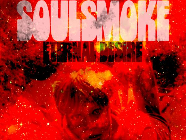 Soulsmoke – Eternal Desire